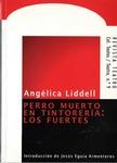 Perro muerto en tintoterería: Los fuertes by Angélica Liddell and Jesús Eguía Armenteros