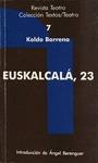 Euskalalcalá, 23 by Koldo Barrena, Ángel Berenguer, and Virgilio Zapatero